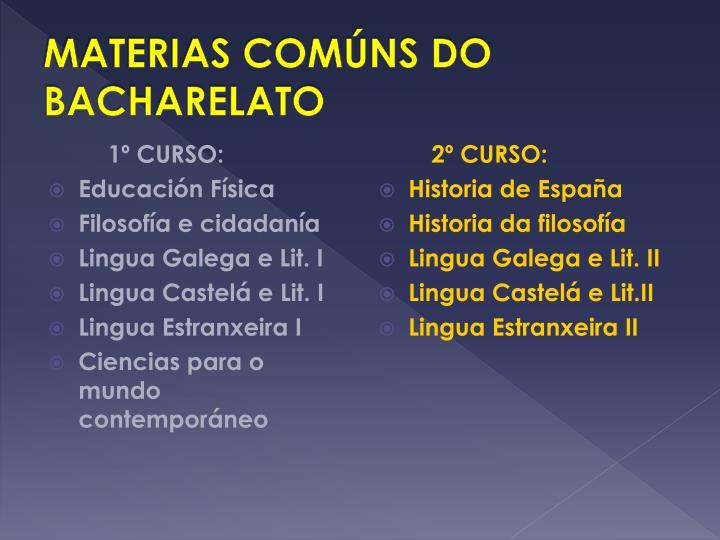 MATERIAS COMÚNS DO BACHARELATO