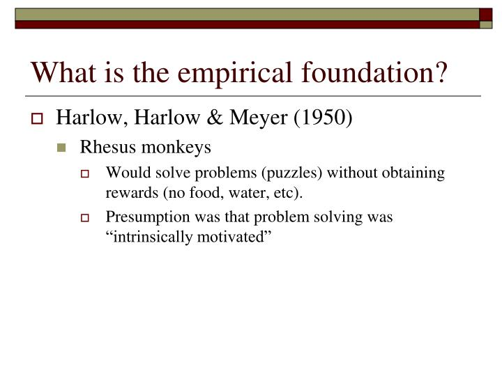 What is the empirical foundation?