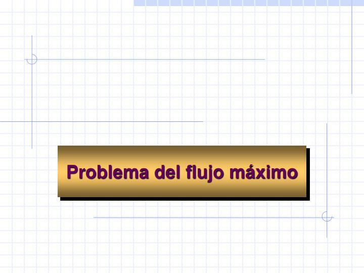 Problema del flujo máximo