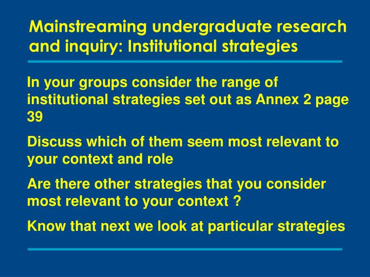 Mainstreaming undergraduate research and inquiry: Institutional strategies
