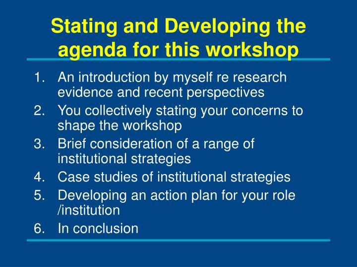 Stating and developing the agenda for this workshop