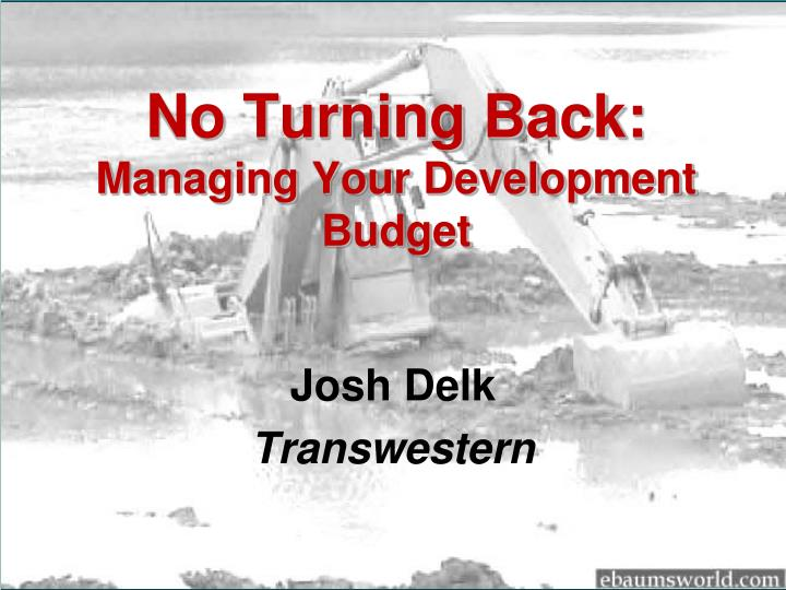 no turning back managing your development budget n.