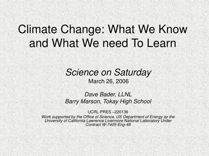 climate change what we know and what we need to learn n.