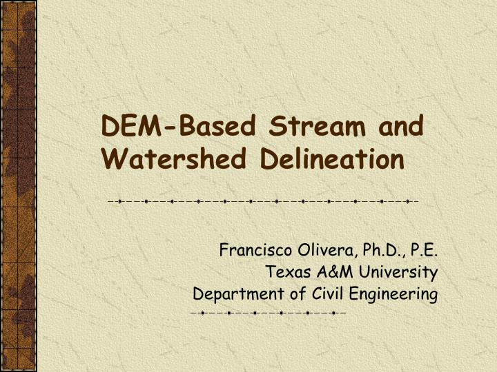 Dem based stream and watershed delineation