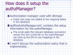 how does it setup the authzmanager