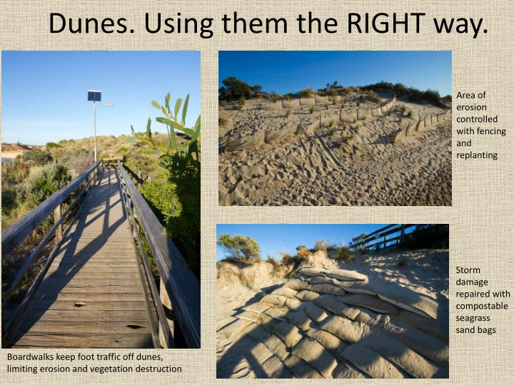 Dunes. Using them the RIGHT way.