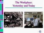 the workplace yesterday and today
