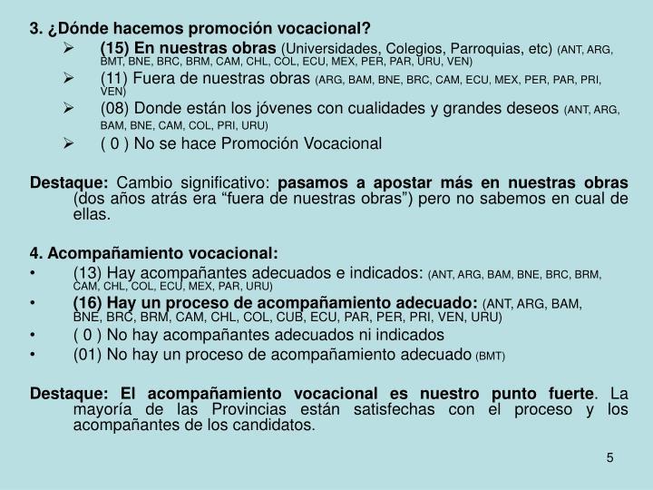3. ¿Dónde hacemos promoción vocacional?