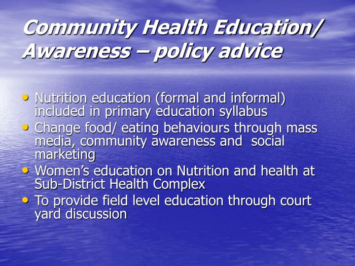 Community Health Education/ Awareness – policy advice