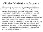 circular polarization scattering