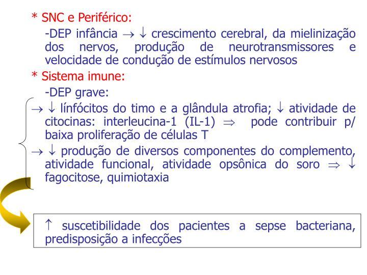 * SNC e Periférico: