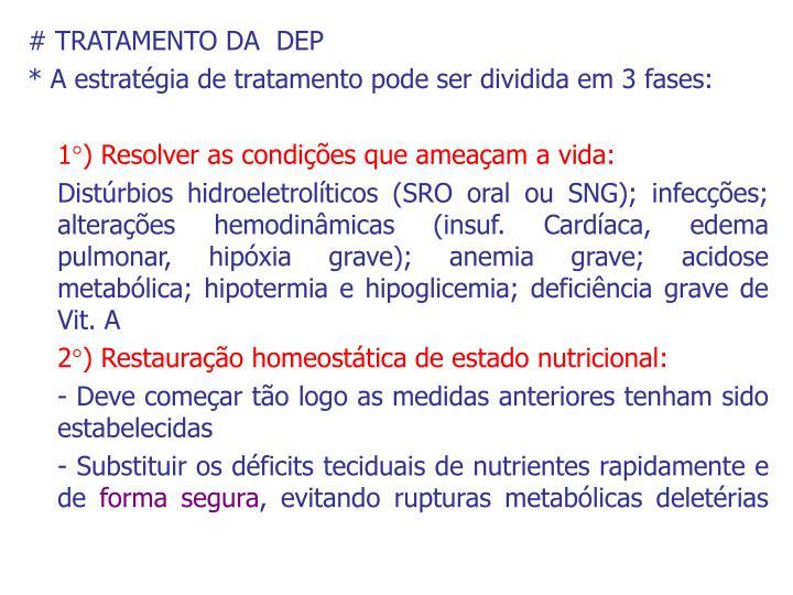 # TRATAMENTO DA  DEP