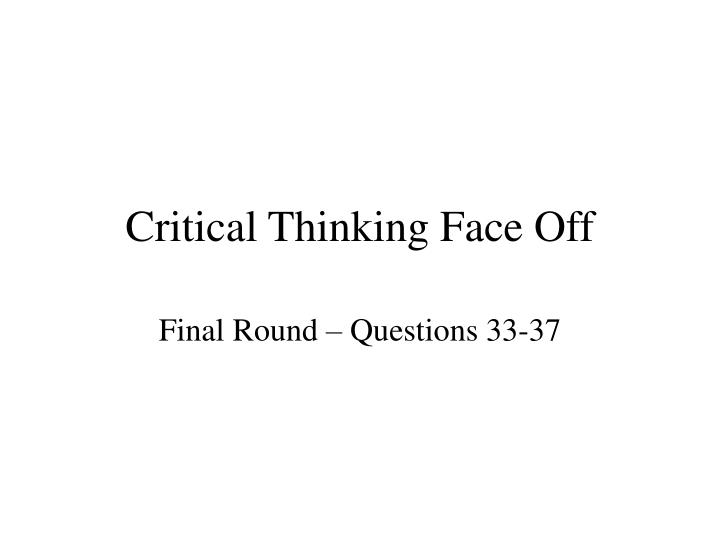 critical thinking face off n.