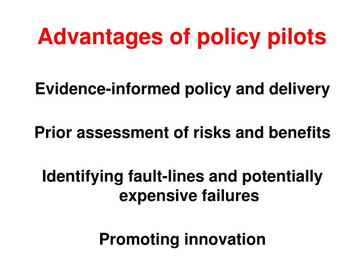 Advantages of policy pilots