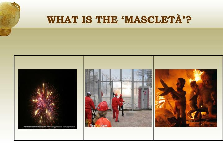 WHAT IS THE 'MASCLETÀ'?