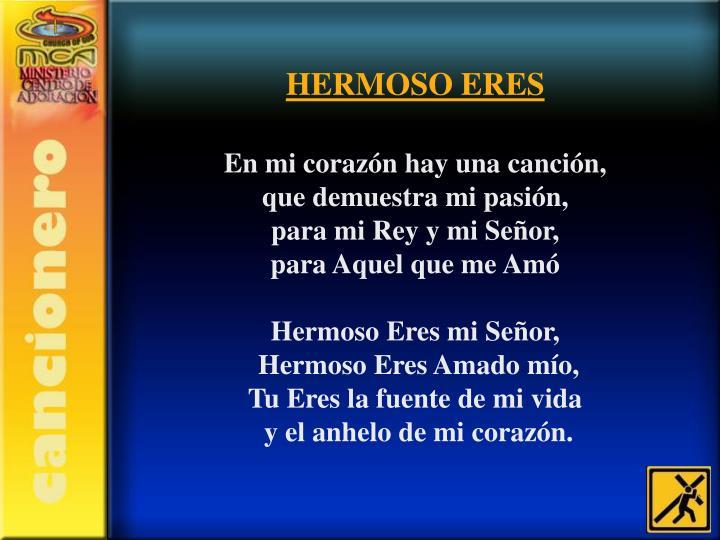 HERMOSO ERES