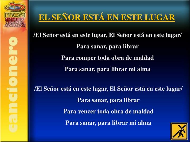 EL SEÑOR ESTÁ EN ESTE LUGAR