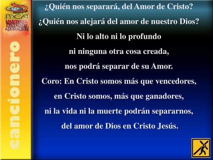¿Quién nos separará, del Amor de Cristo?