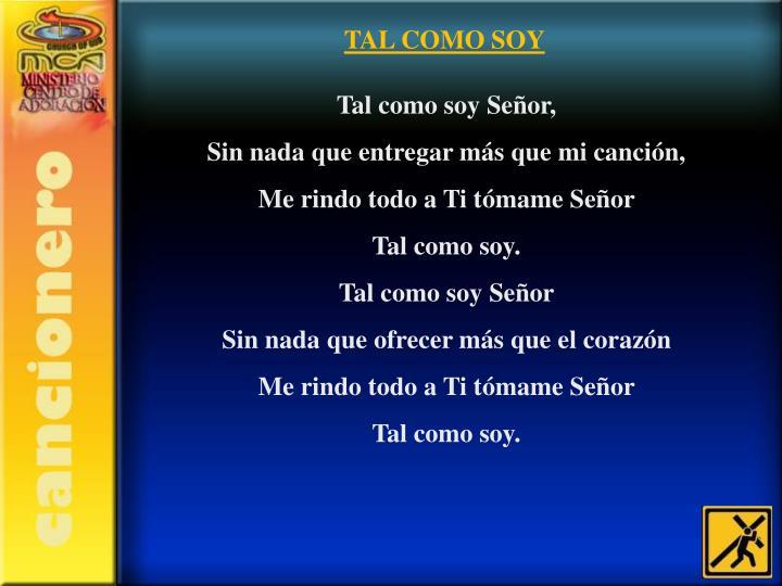 TAL COMO SOY