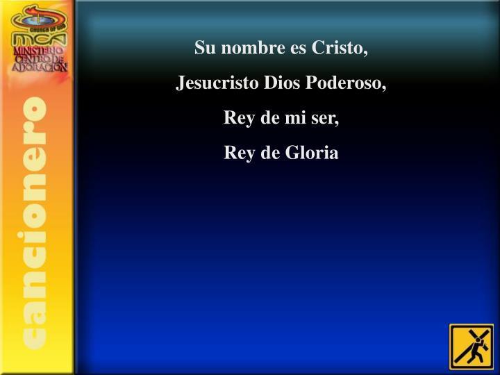 Su nombre es Cristo,