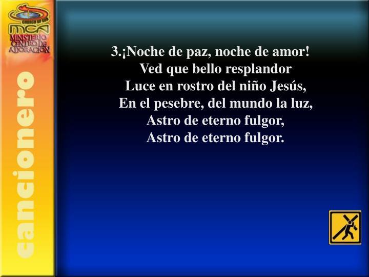3.¡Noche de paz, noche de amor!