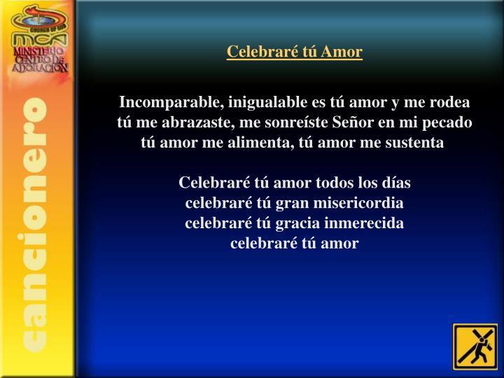 Celebraré tú Amor
