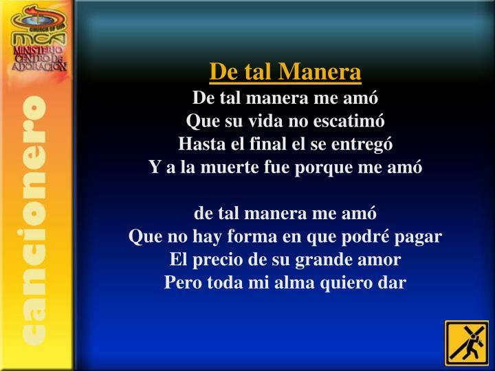 De tal Manera