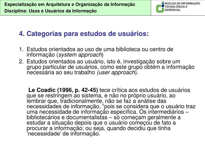 4. Categorias para estudos de usuários: