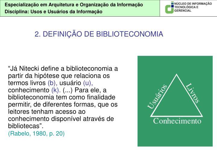 2. DEFINIÇÃO DE BIBLIOTECONOMIA