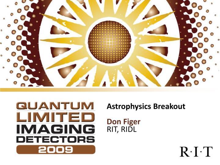 Astrophysics breakout don figer rit ridl
