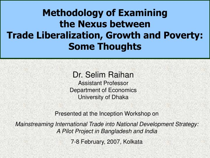 methodology of examining the nexus between trade liberalization growth and poverty some thoughts n.