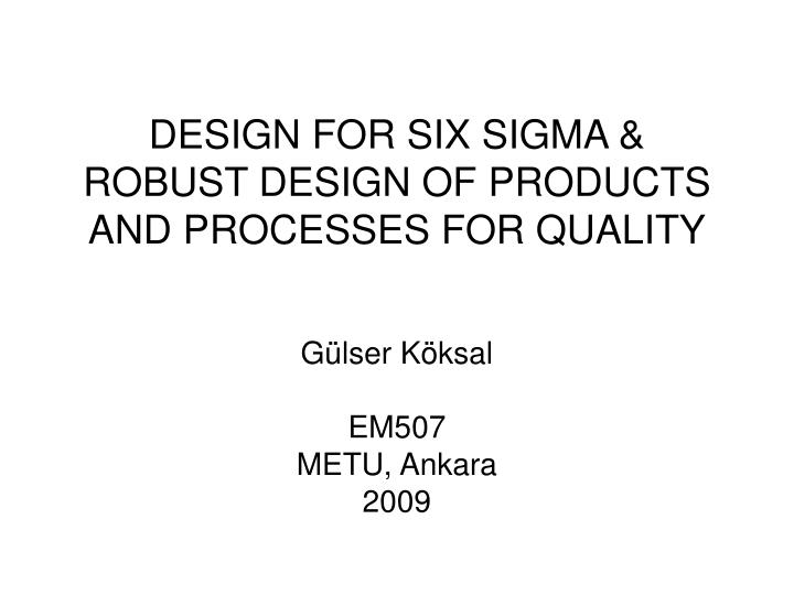 design for six sigma robust design of products and processes for quality n.