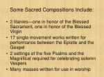 some sacred compositions include