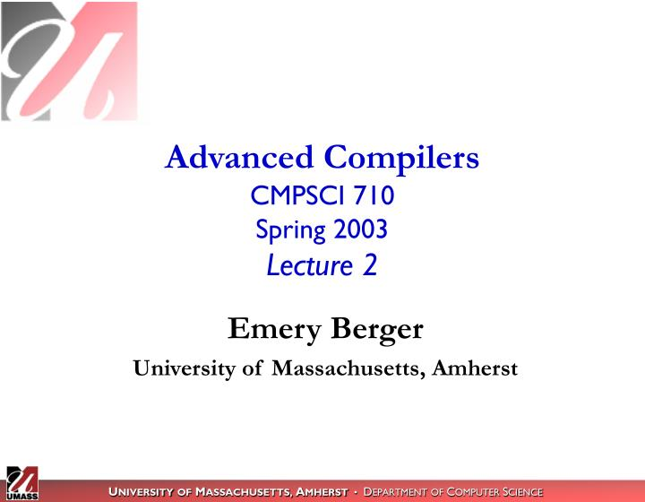 advanced compilers cmpsci 710 spring 2003 lecture 2 n.