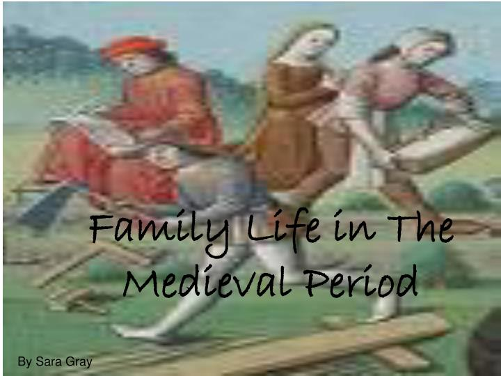 family life in the medieval period n.