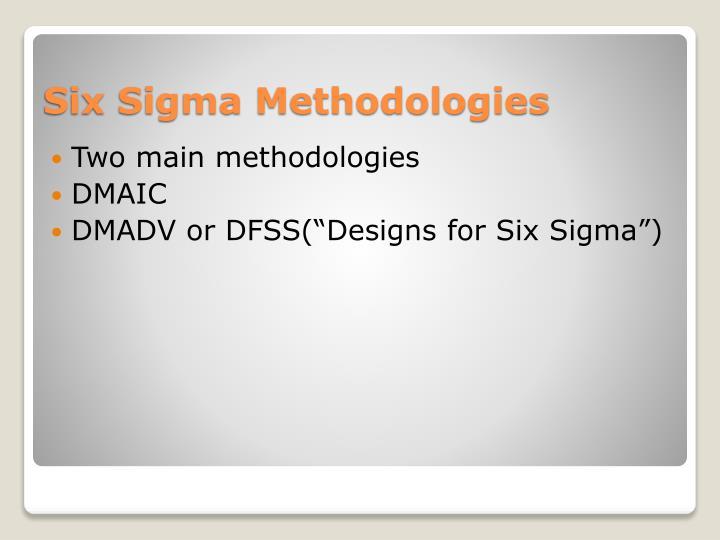 Two main methodologies