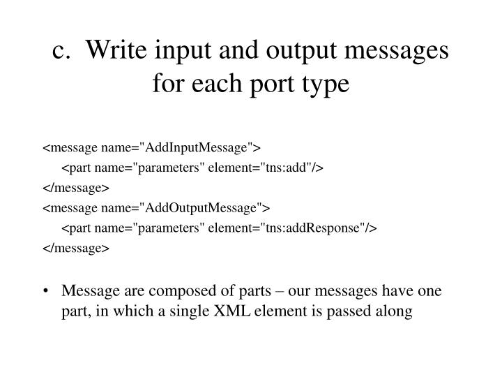 c.  Write input and output messages for each port type