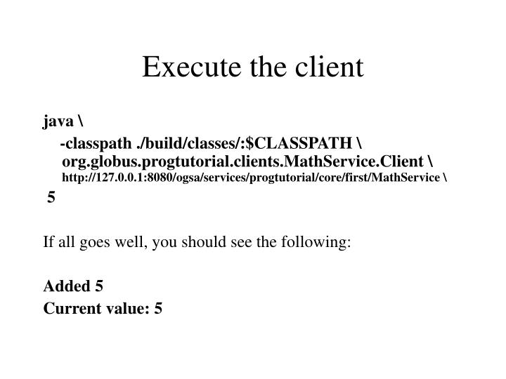 Execute the client
