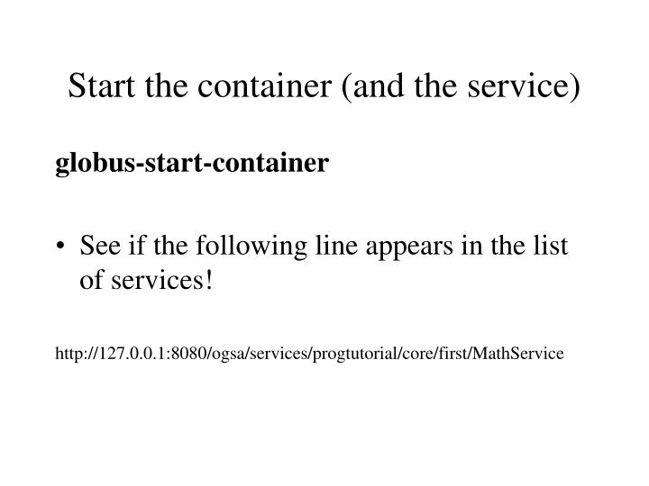 Start the container (and the service)
