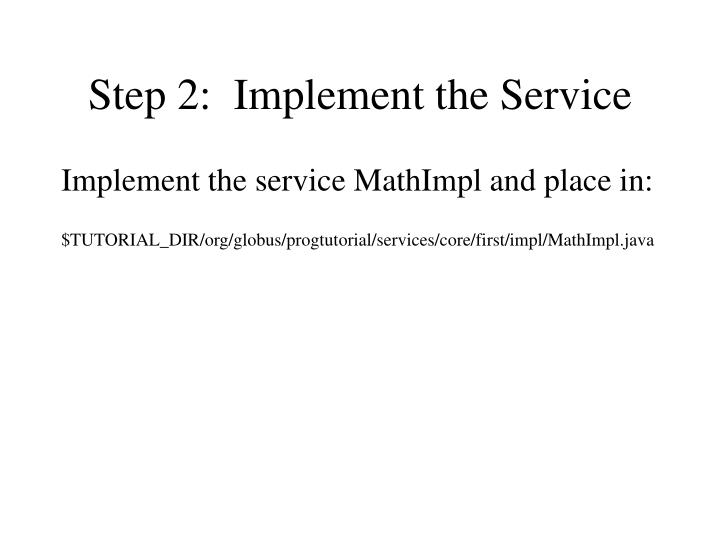 Step 2:  Implement the Service