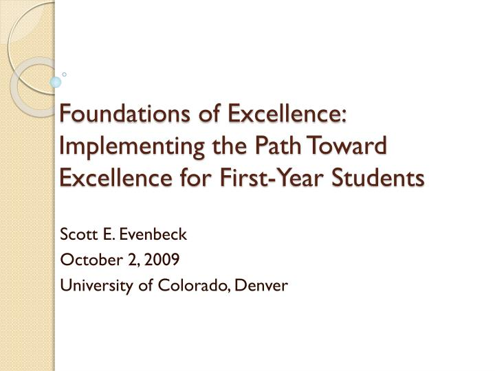 foundations of excellence implementing the path toward excellence for first year students n.