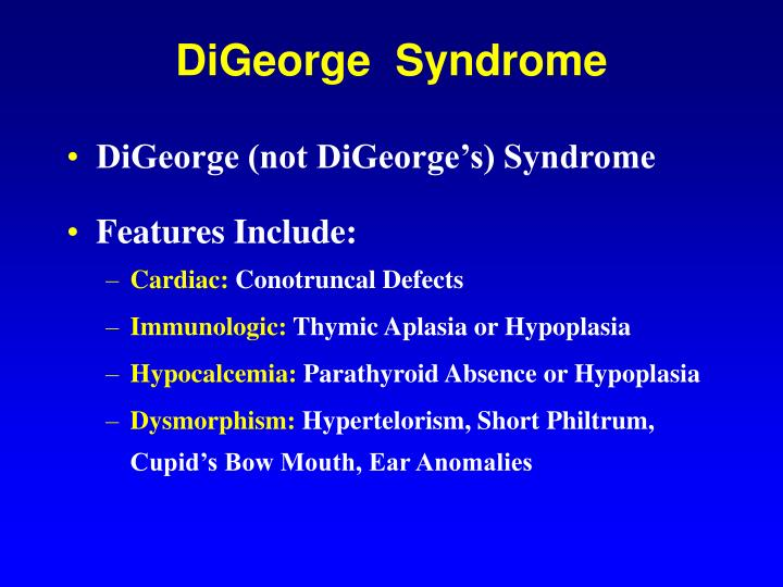 DiGeorge (not DiGeorge's) Syndrome