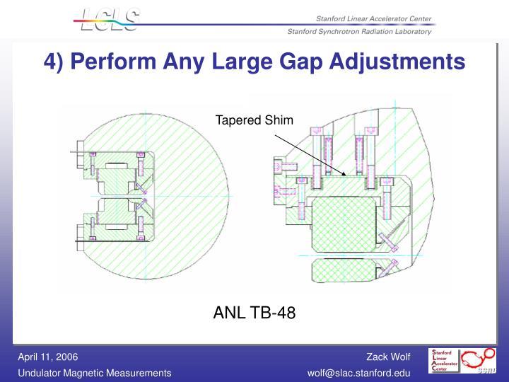 4) Perform Any Large Gap Adjustments