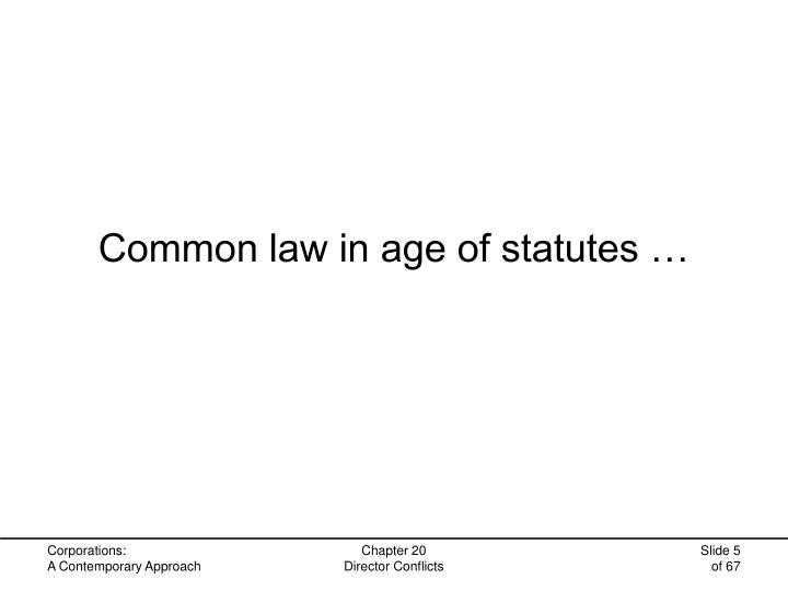 Common law in age of statutes …