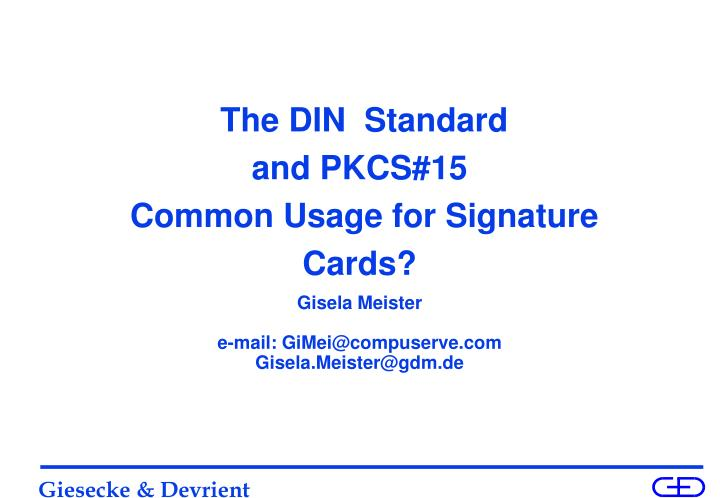 The din standard and pkcs 15 common usage for signature cards