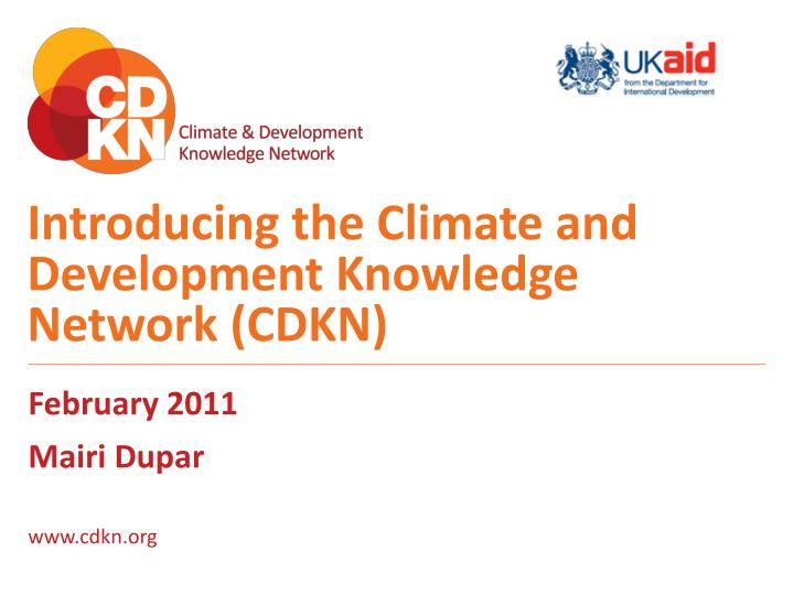 Introducing the climate and development knowledge network cdkn