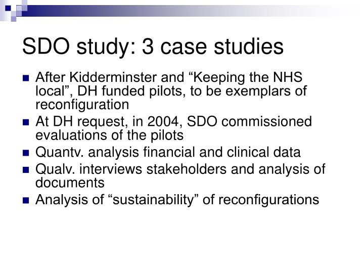 SDO study: 3 case studies