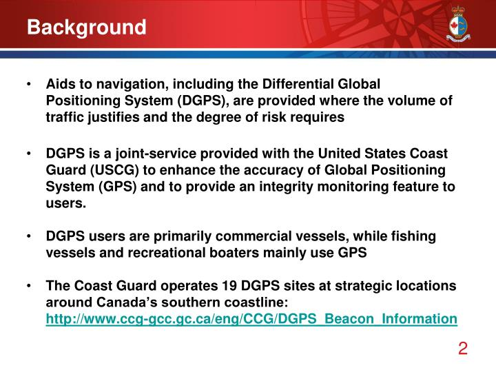 Ppt fgcb infrastructure task group canadian coast guard aids to navigation including the differential global positioning system dgps are provided where the volume of traffic justifies and the degree of risk sciox Choice Image
