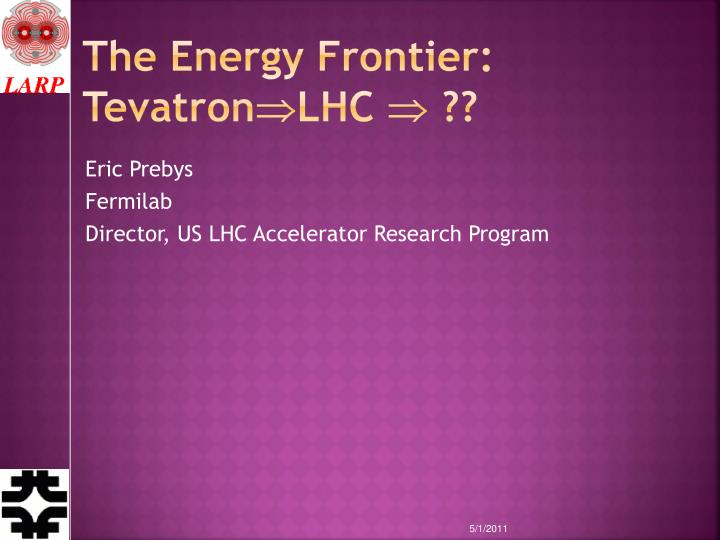 The energy frontier tevatron lhc
