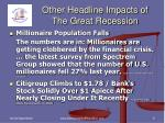 other headline impacts of the great recession